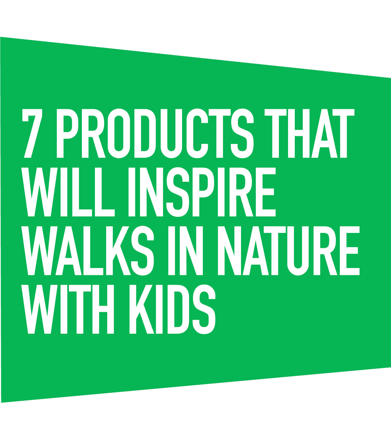7 Products That Will Inspire Walks in Nature With Kids
